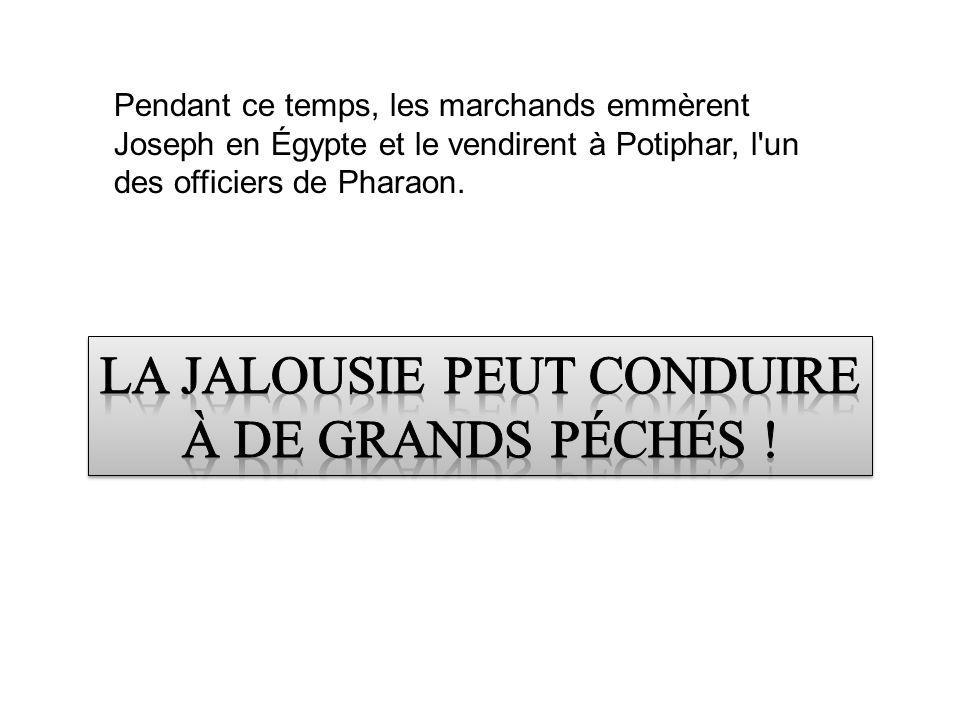 Pendant ce temps, les marchands emmèrent Joseph en Égypte et le vendirent à Potiphar, l'un des officiers de Pharaon.