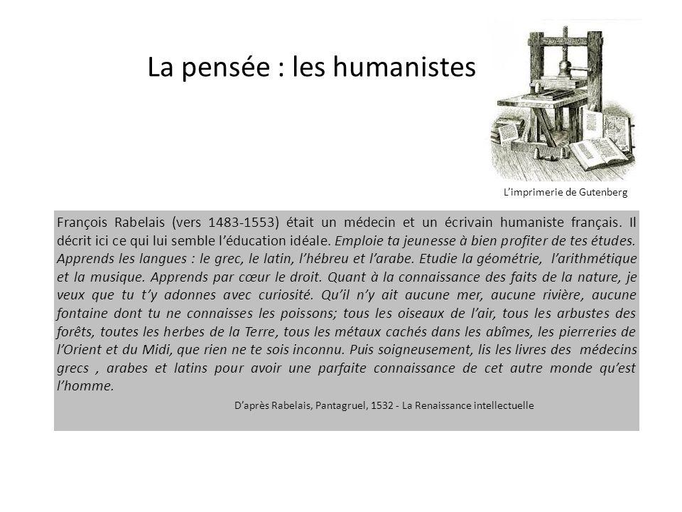 La pensée : les humanistes François Rabelais (vers 1483-1553) était un médecin et un écrivain humaniste français. Il décrit ici ce qui lui semble l'éd