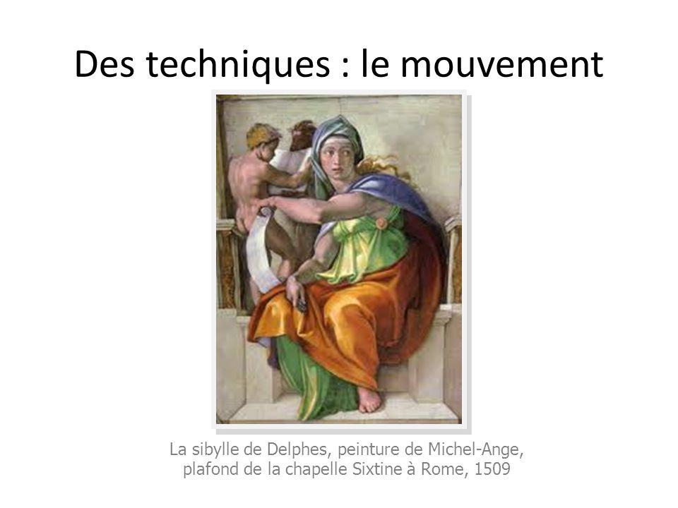 Des techniques : le mouvement La sibylle de Delphes, peinture de Michel-Ange, plafond de la chapelle Sixtine à Rome, 1509