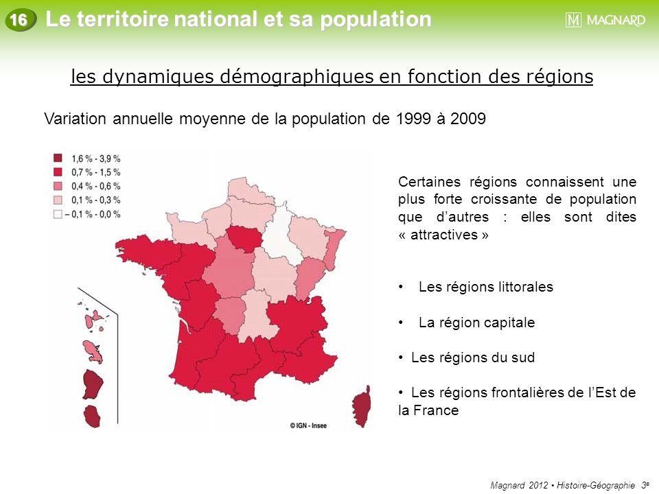 Magnard 2012 Histoire-Géographie 3 e Le territoire national et sa population 16 Certaines régions connaissent une plus forte croissante de population