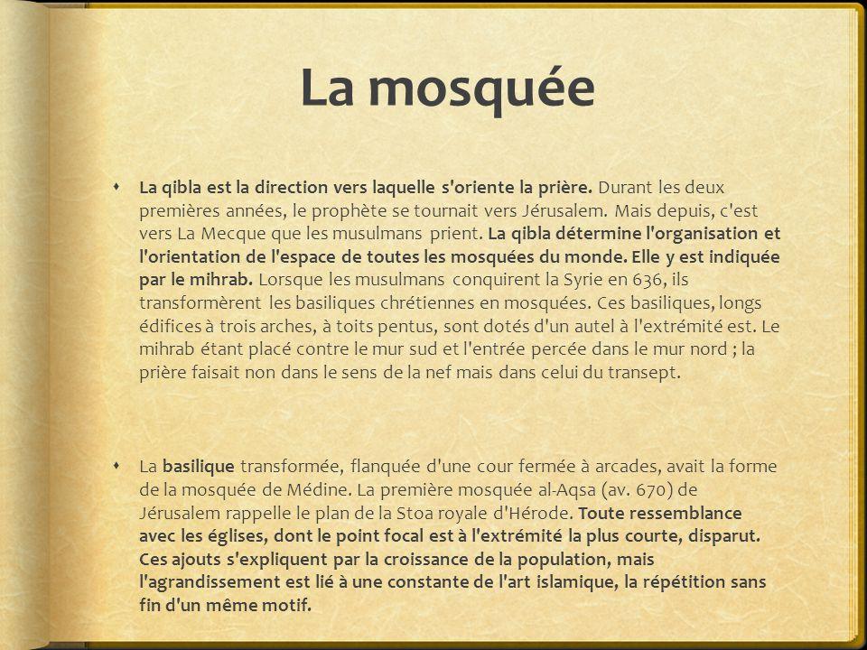 La mosquée  La qibla est la direction vers laquelle s oriente la prière.