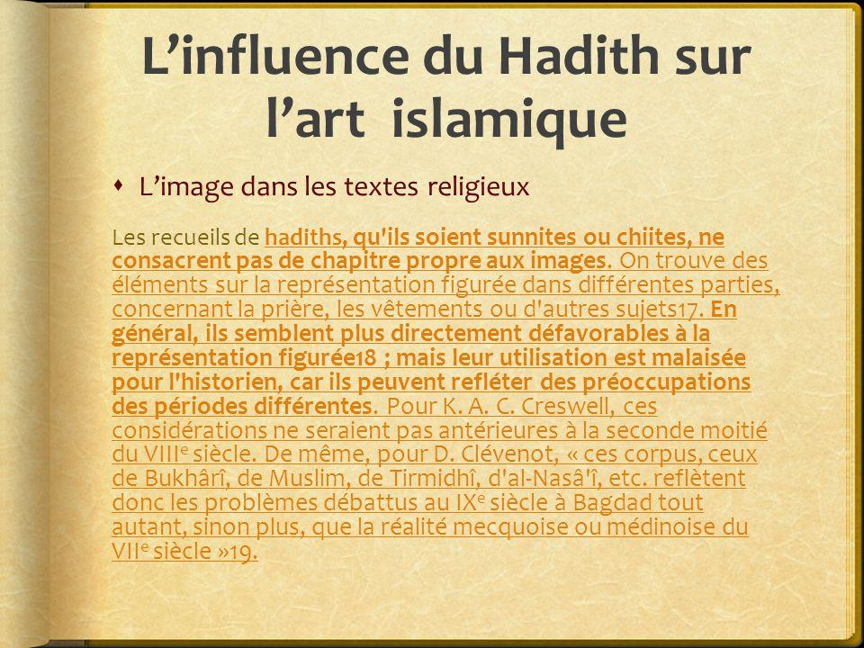  Pour Silvia Naef les hadiths témoignent de quatre préoccupations majeures.