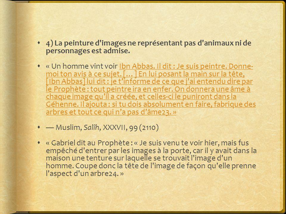  4) La peinture d images ne représentant pas d animaux ni de personnages est admise.