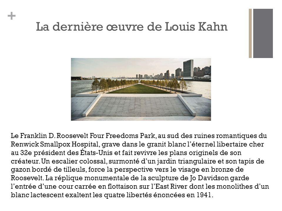 + La dernière œuvre de Louis Kahn Le Franklin D.
