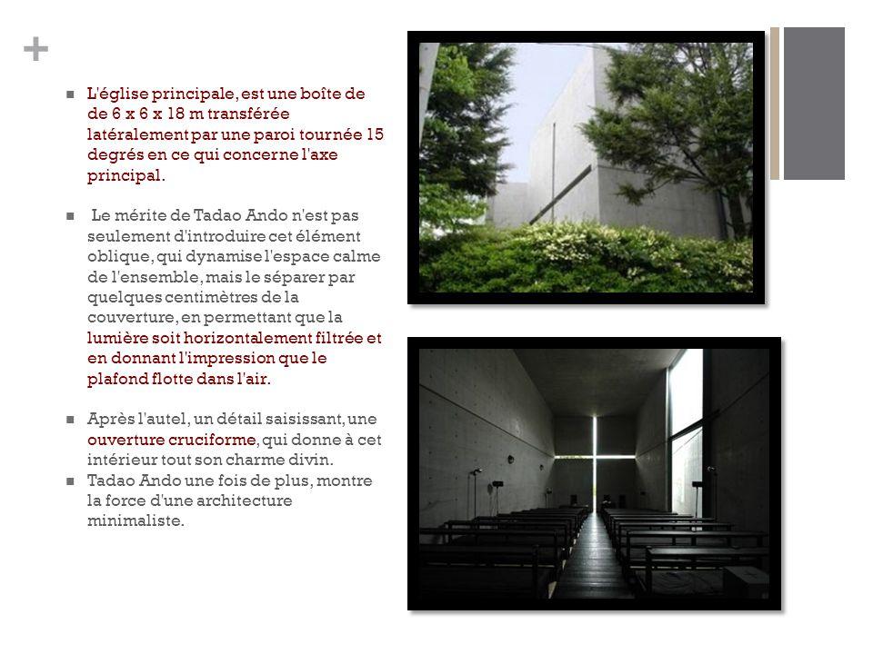 + L église principale, est une boîte de de 6 x 6 x 18 m transférée latéralement par une paroi tournée 15 degrés en ce qui concerne l axe principal.