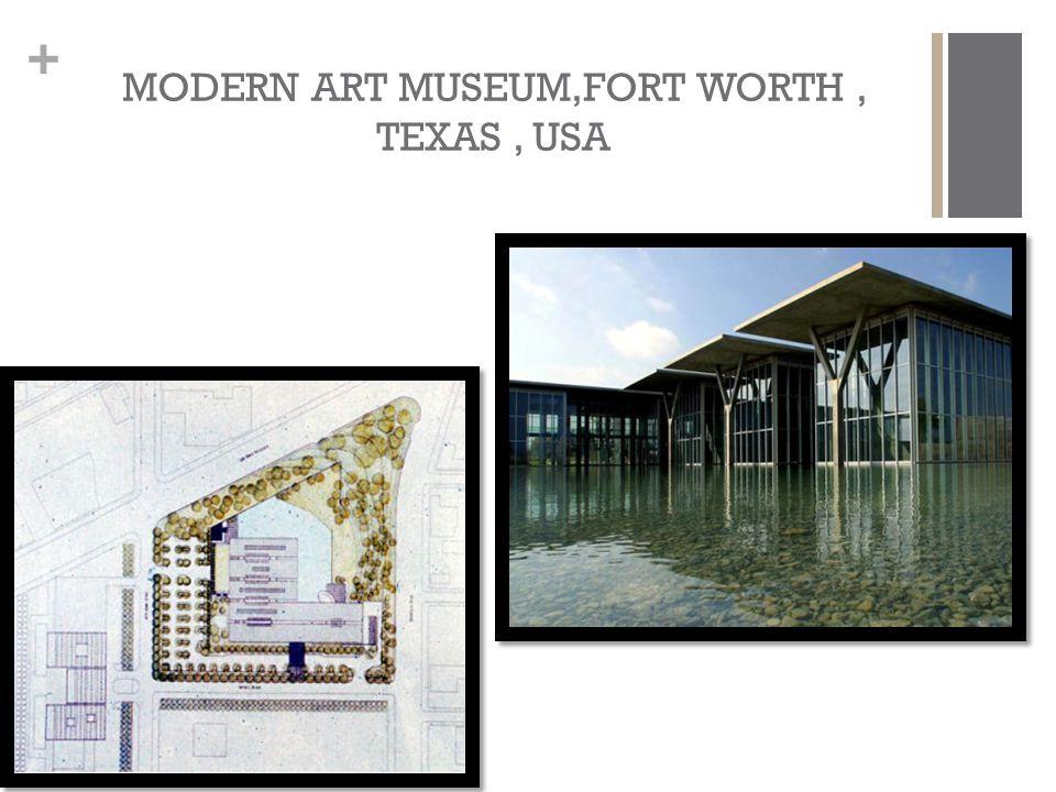 + MODERN ART MUSEUM,FORT WORTH, TEXAS, USA