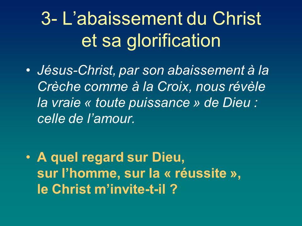 Jésus-Christ, par son abaissement à la Crèche comme à la Croix, nous révèle la vraie « toute puissance » de Dieu : celle de l'amour. A quel regard sur