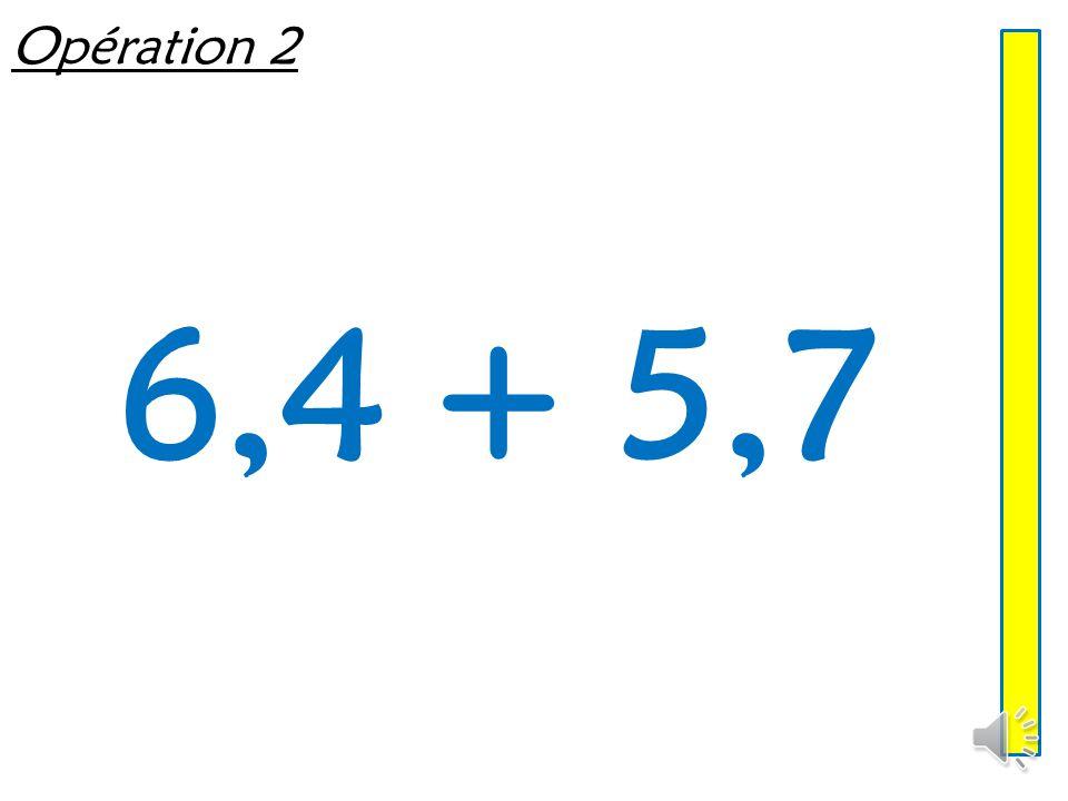 Opération 1 5,64 + 2,3