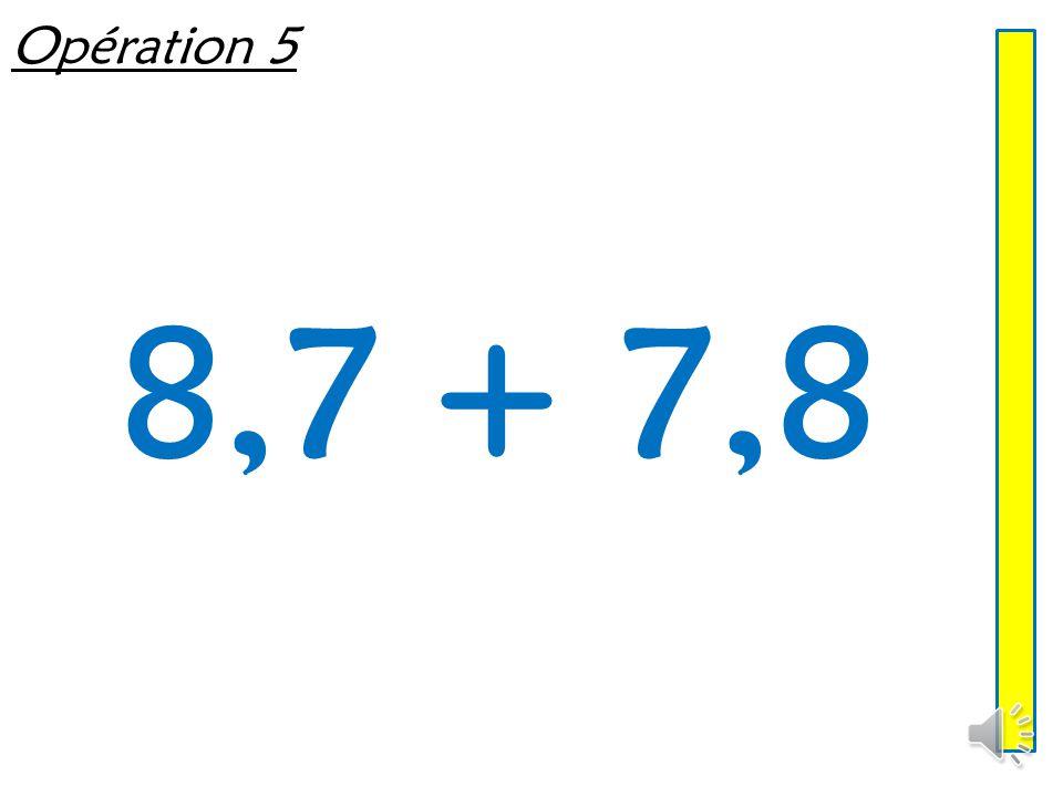 Opération 4 3,3 + 3,2
