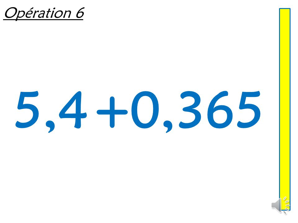 Opération 5 8,7 + 7,8