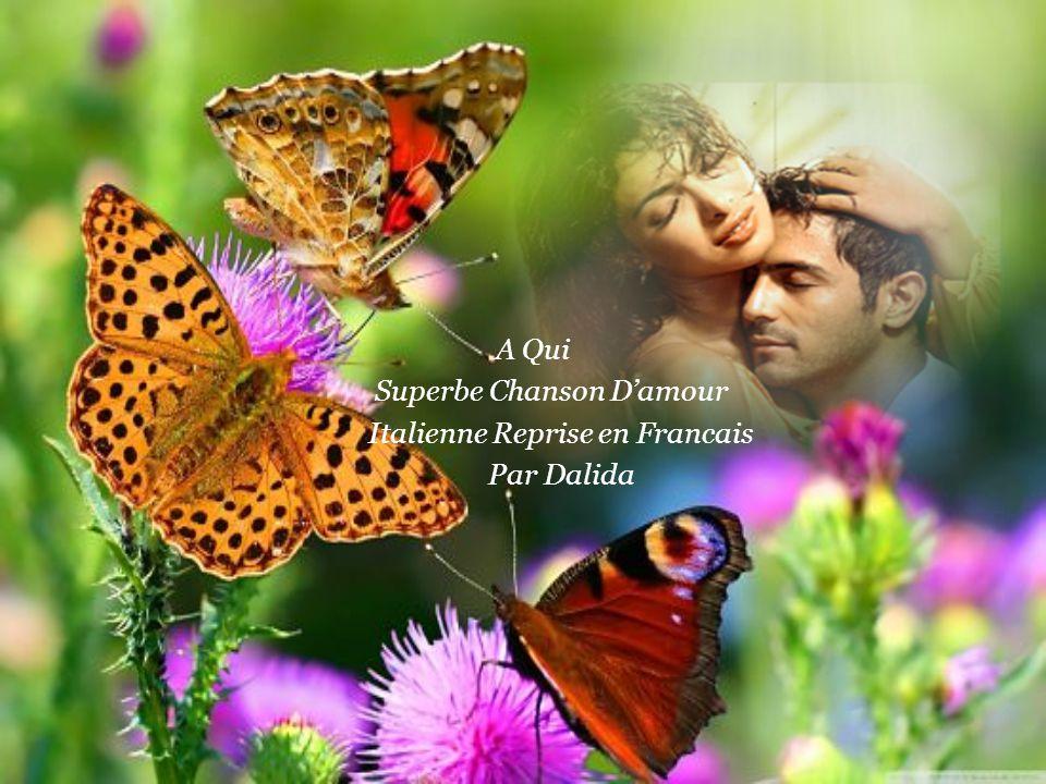 A Qui Superbe Chanson D'amour Italienne Reprise en Francais Par Dalida