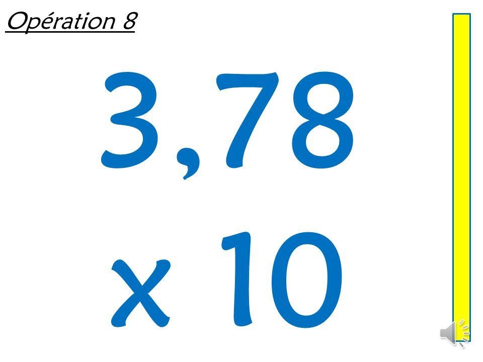 Opération 7 7,89 x 100