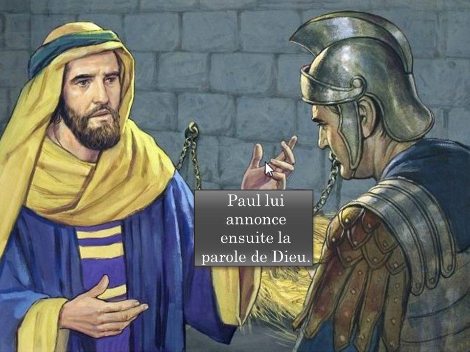 Paul lui annonce ensuite la parole de Dieu.