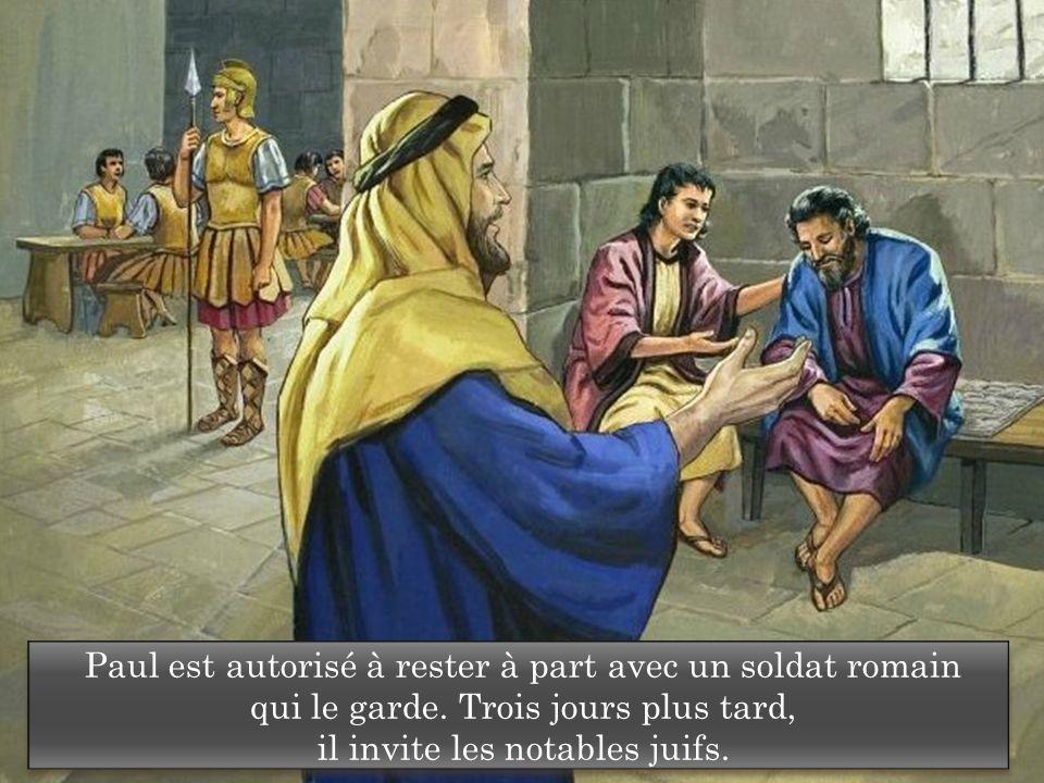 Paul est autorisé à rester à part avec un soldat romain qui le garde. Trois jours plus tard, il invite les notables juifs.