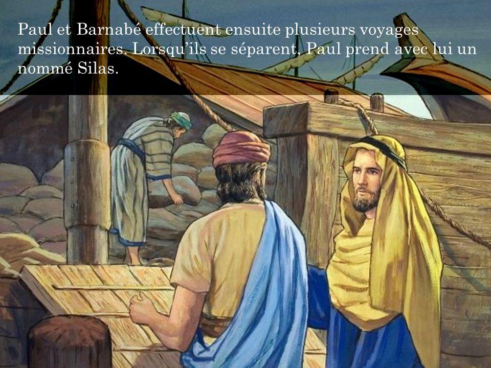 Paul et Barnabé effectuent ensuite plusieurs voyages missionnaires. Lorsqu'ils se séparent, Paul prend avec lui un nommé Silas.