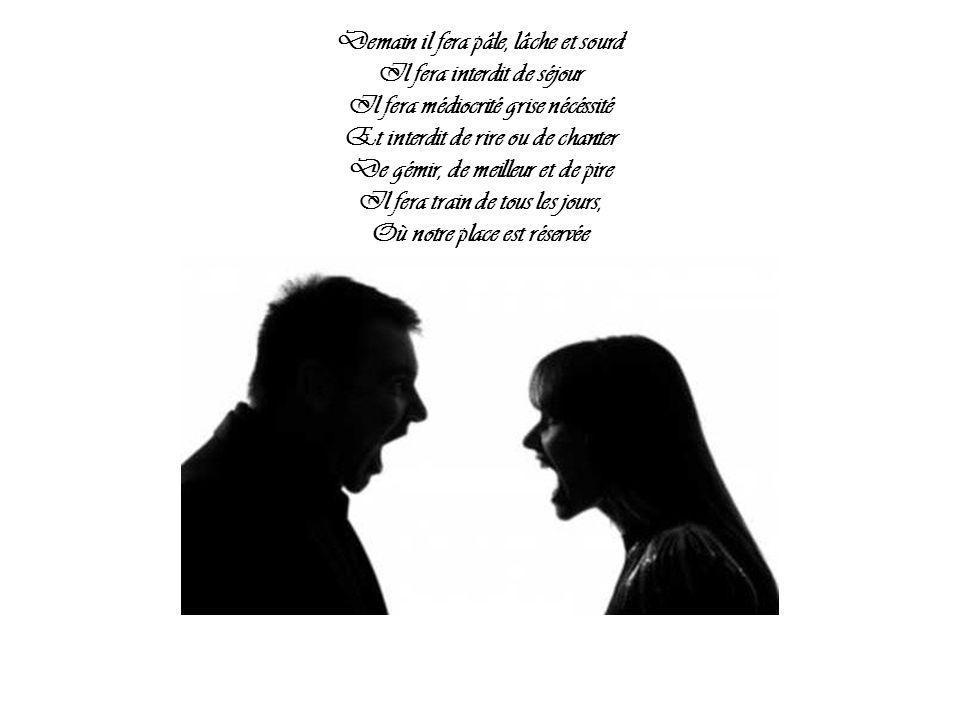 Approches-toi, mon amour, prends-moi dans tes bras, Ce soir, à la fin d'aujourd'hui Apportes moi à boire le cocktail de la nuit Avec un doigt de fièvre et le zeste de tes lèvres Et la mousse d'une joie dont je puisse faire le tour Avant que l'aube ne l'émousse.