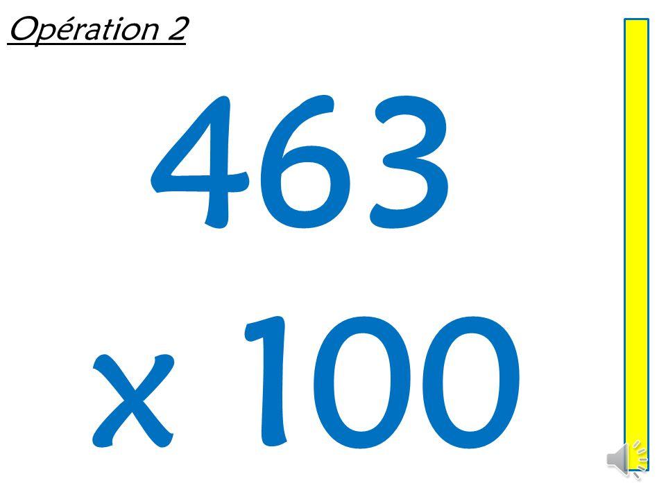 Opération 2 463 x 100