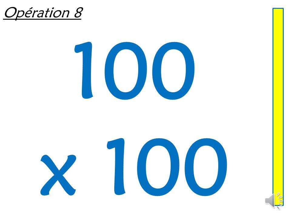 Opération 8 100 x 100