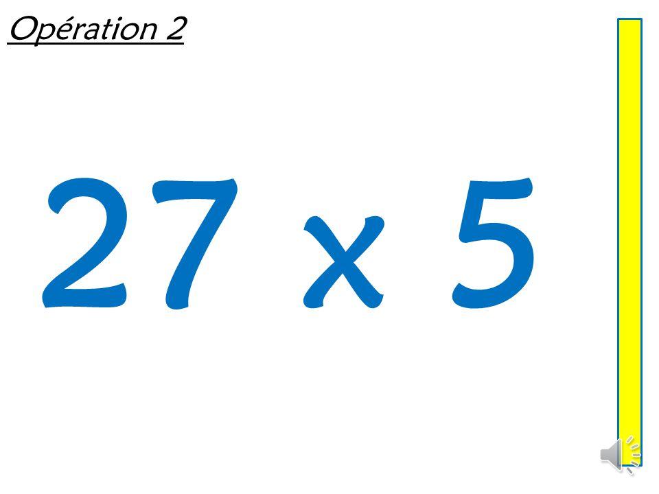 Opération 2 27 x 5