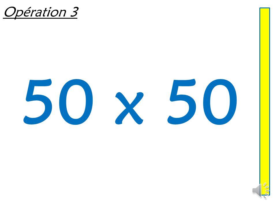 Opération 3 50 x 50