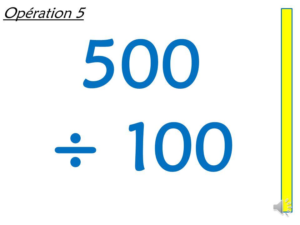 Opération 4 6 x 100