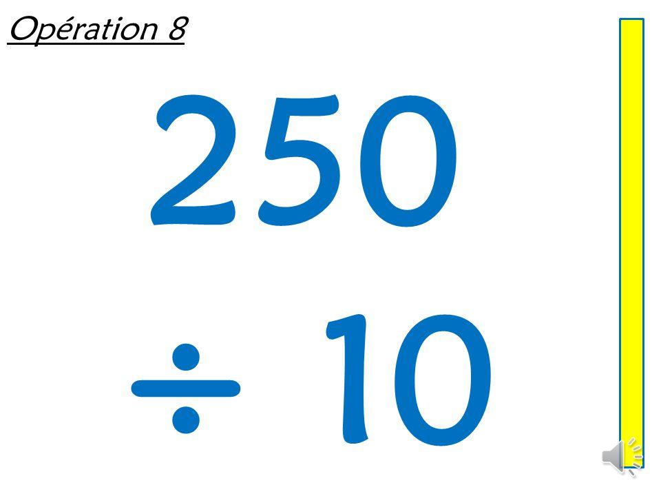 Opération 8 250 ÷ 10