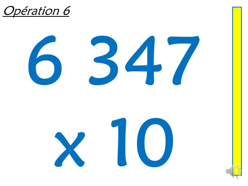 Opération 6 6 347 x 10
