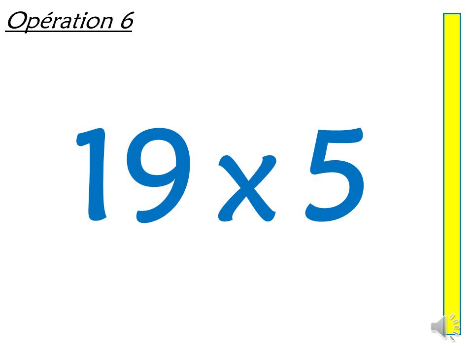 Opération 6 19 x 5