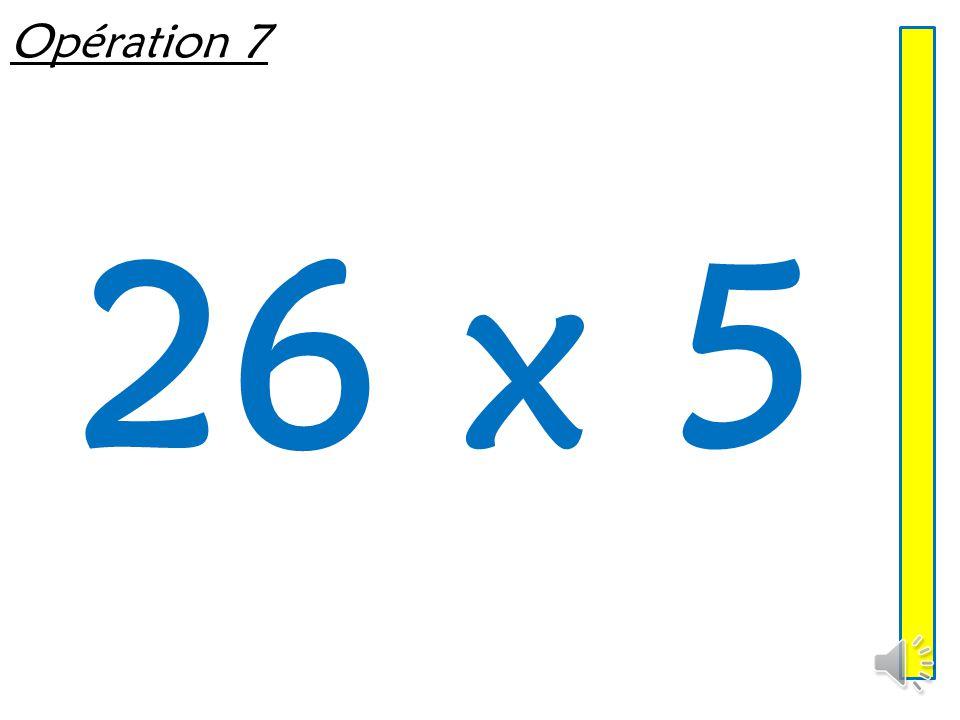 Opération 7 26 x 5