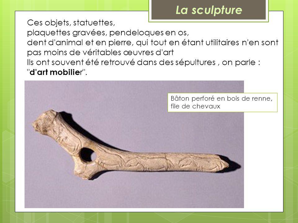 Ces objets, statuettes, plaquettes gravées, pendeloques en os, dent d'animal et en pierre, qui tout en étant utilitaires n'en sont pas moins de vérita