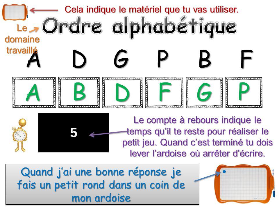 ZQE ICJ As-tu pensé à faire un rond si tu avais bien classé toutes les lettres dans l'ordre alphabétique .