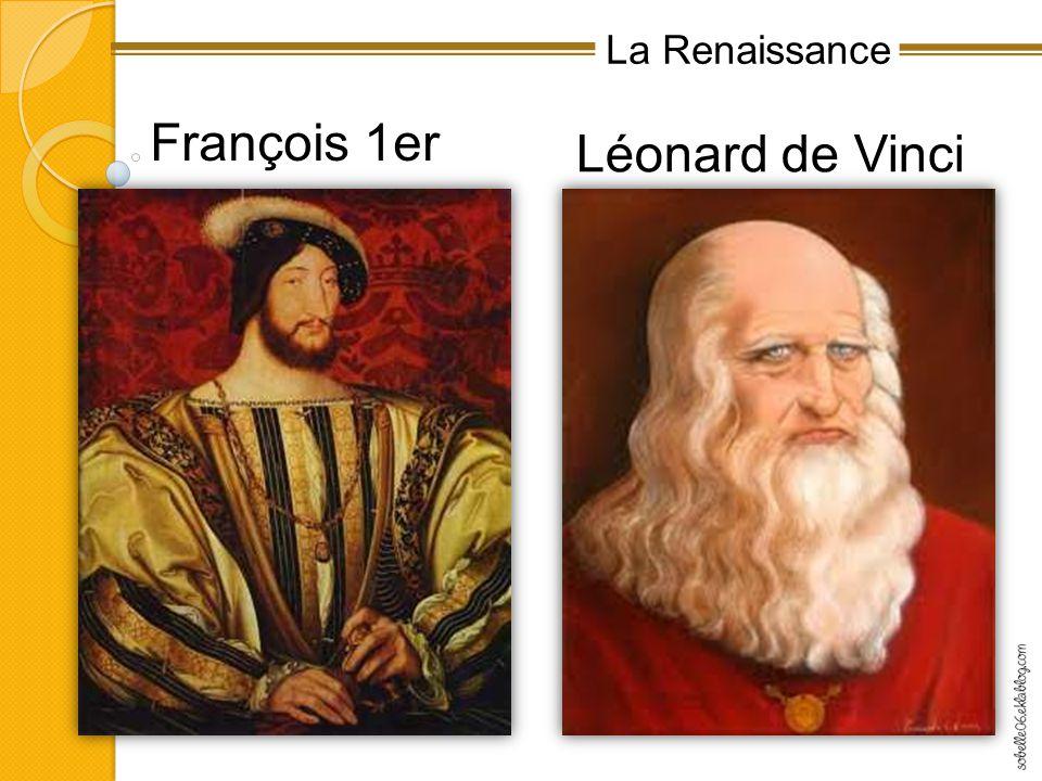 La Renaissance François 1er Léonard de Vinci