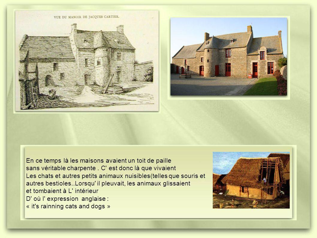 En ce temps là les maisons avaient un toit de paille sans véritable charpente.