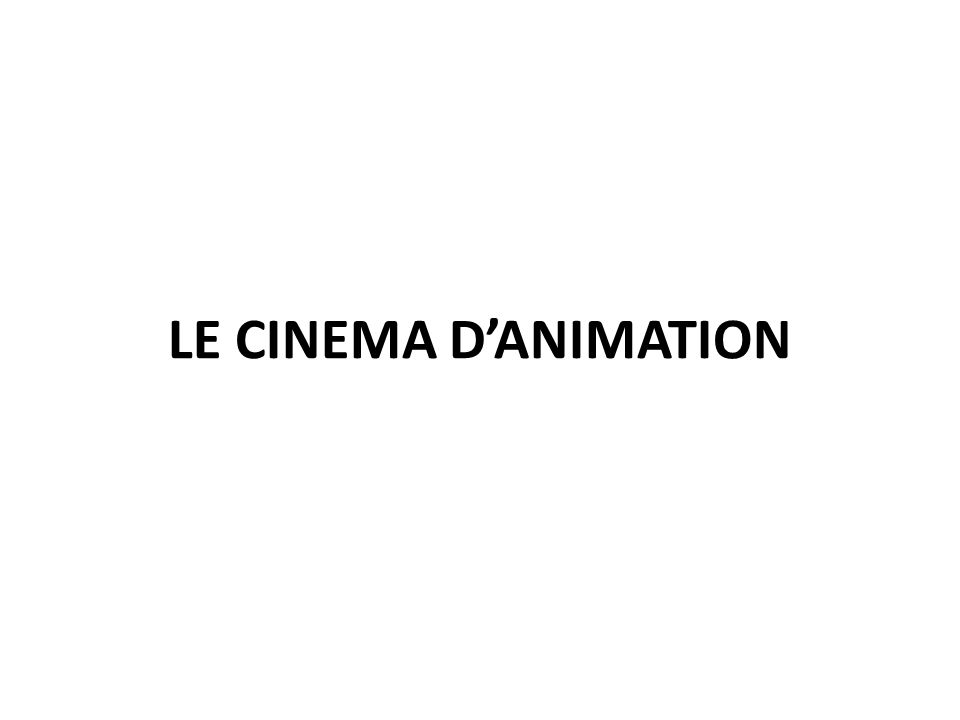 LE CINEMA D'ANIMATION
