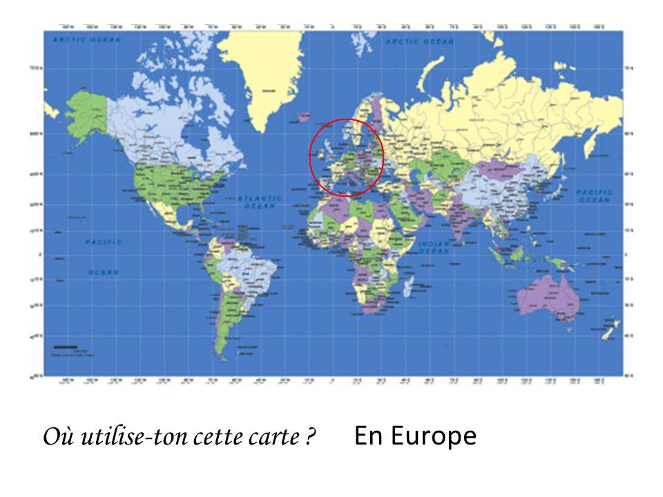 Où utilise-ton cette carte ? En Europe