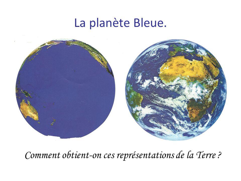 La planète Bleue. Comment obtient-on ces représentations de la Terre ?