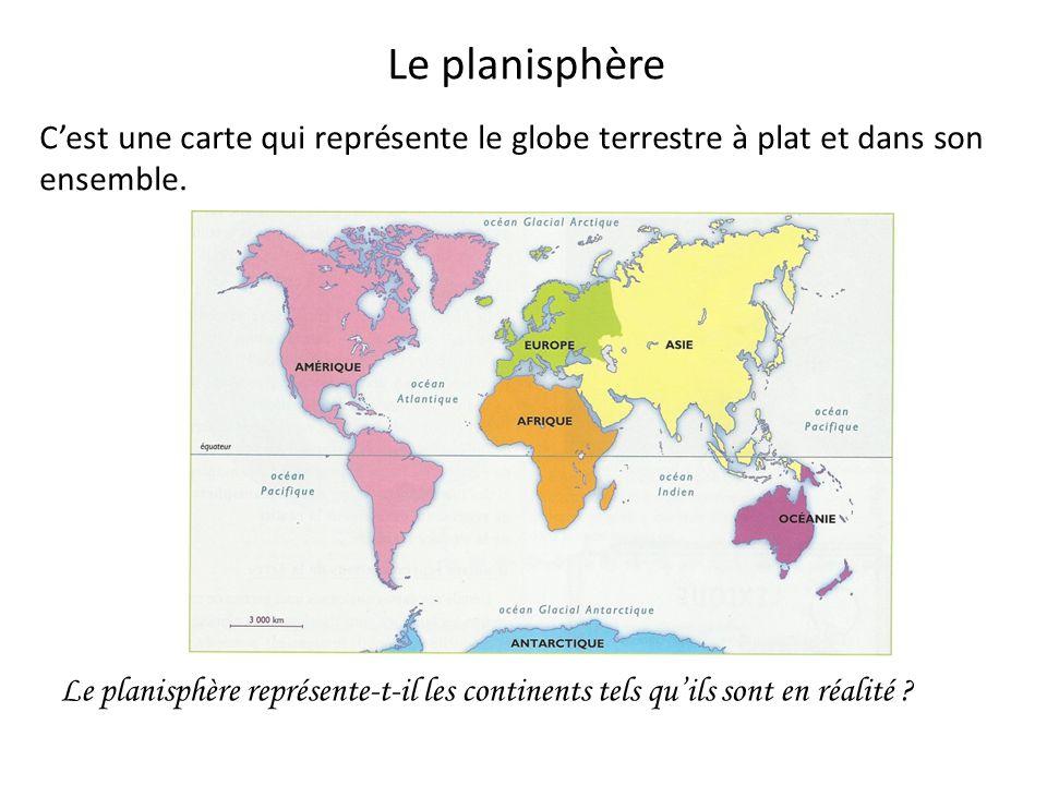 Le planisphère C'est une carte qui représente le globe terrestre à plat et dans son ensemble. Le planisphère représente-t-il les continents tels qu'il