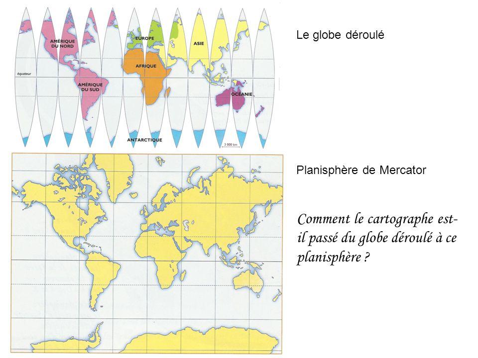 Planisphère de Mercator Comment le cartographe est- il passé du globe déroulé à ce planisphère ?