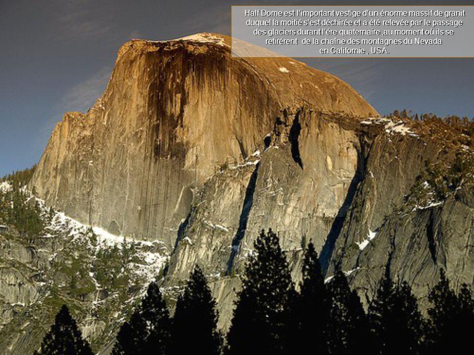 Half Dome est l'important vestige d'un énorme massif de granit duquel la moitié s'est déchirée et a été relevée par le passage des glaciers durant l'ére quaternaire,au moment où ils se retirérent de la chaîne des montagnes du Nevada en Californie, USA.