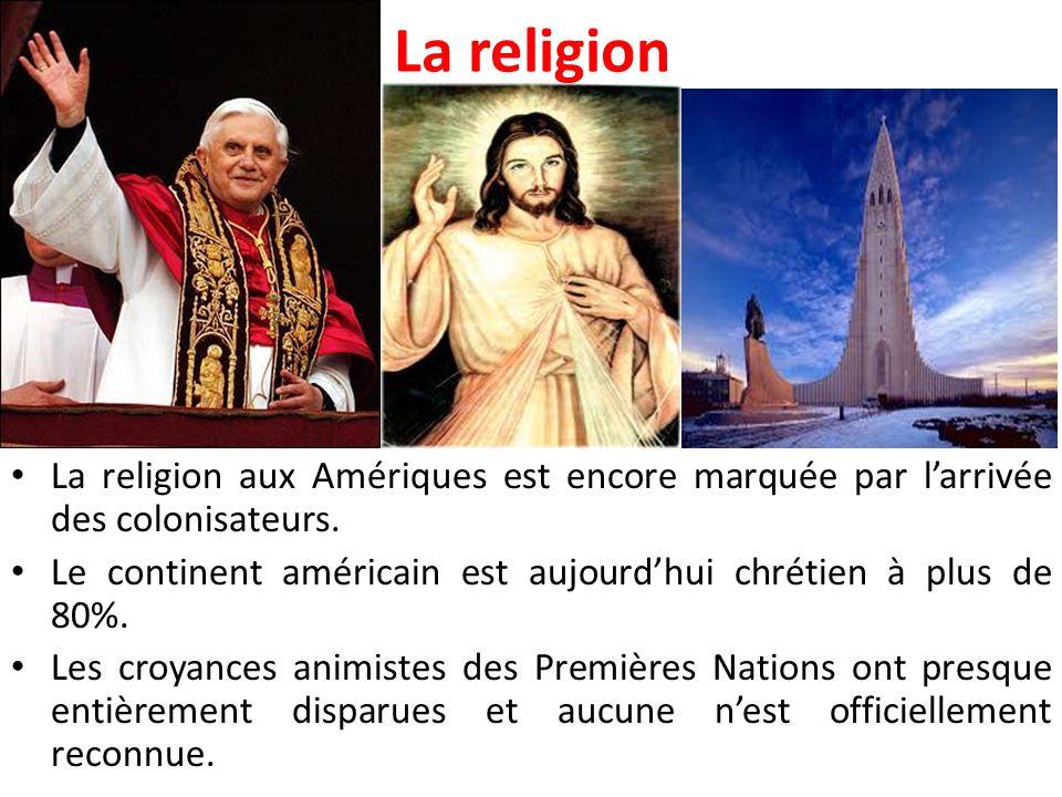 La religion La religion aux Amériques est encore marquée par l'arrivée des colonisateurs. Le continent américain est aujourd'hui chrétien à plus de 80