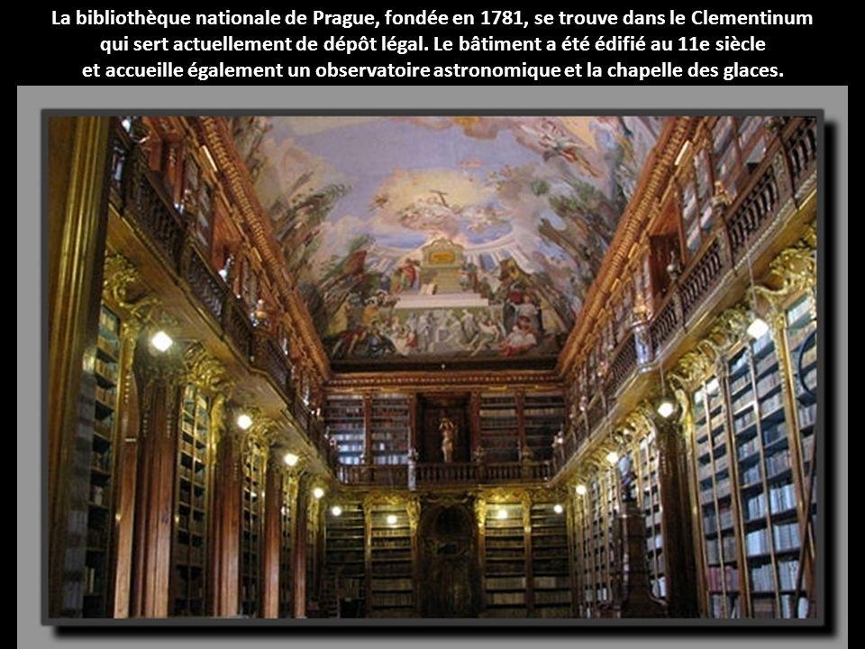 La bibliothèque nationale de Prague, fondée en 1781, se trouve dans le Clementinum qui sert actuellement de dépôt légal. Le bâtiment a été édifié au 1