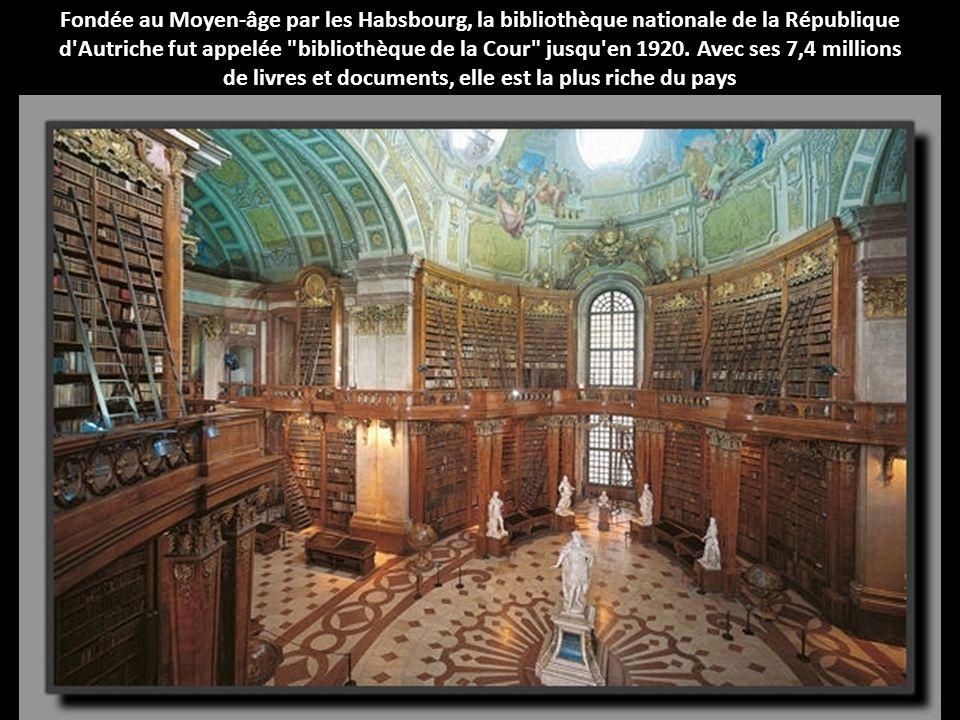 Fondée au Moyen-âge par les Habsbourg, la bibliothèque nationale de la République d'Autriche fut appelée