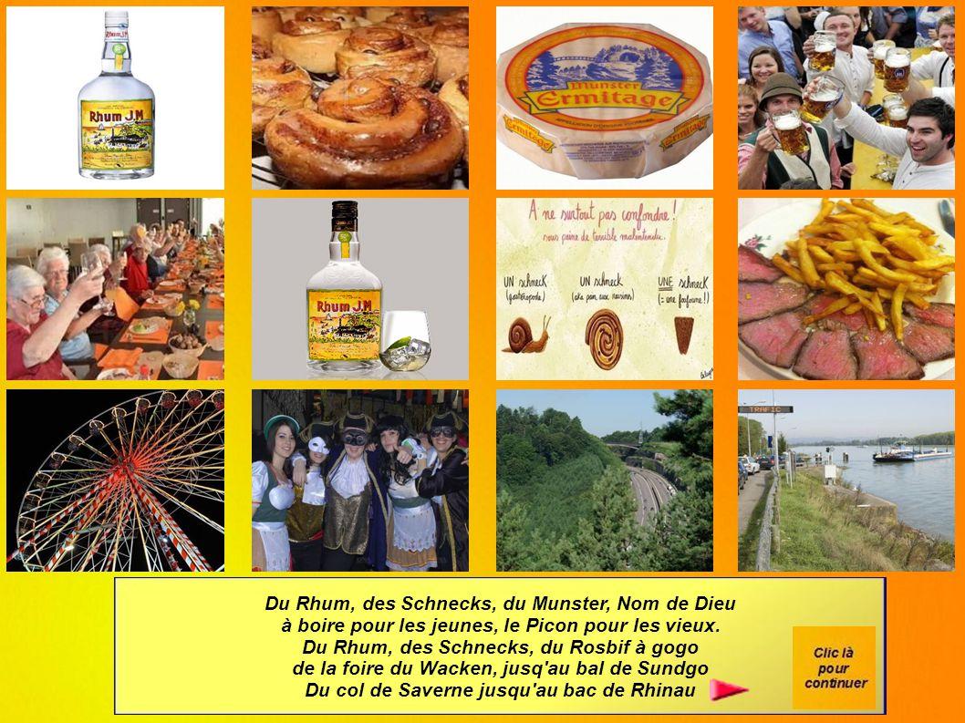 Du Rhum, des Schnecks, du Munster, Nom de Dieu à boire pour les jeunes, le Picon pour les vieux.