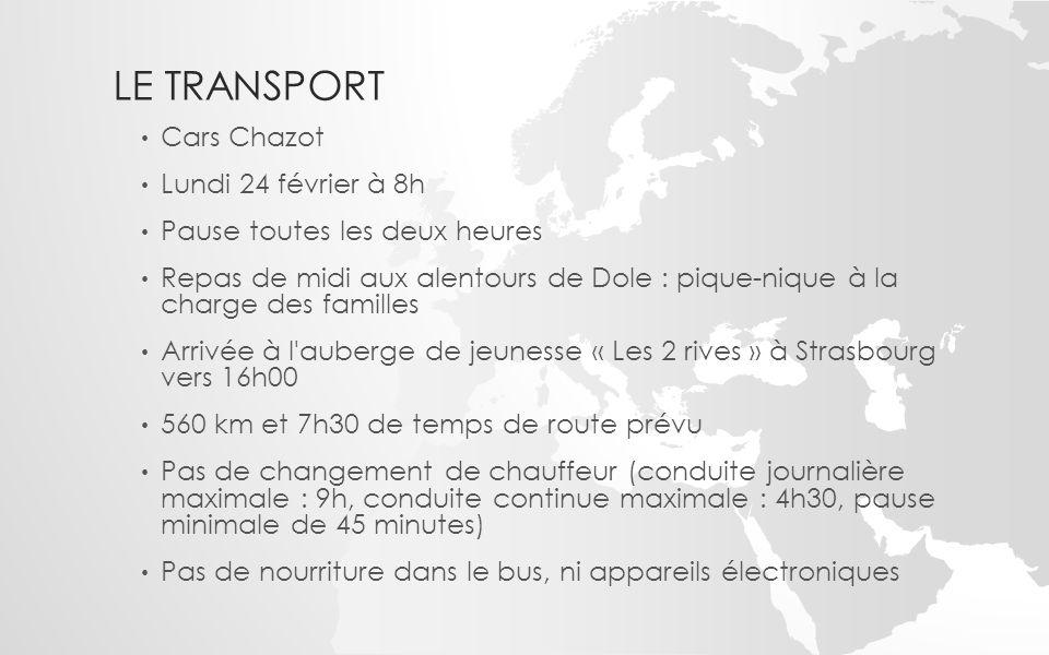 LE TRANSPORT Cars Chazot Lundi 24 février à 8h Pause toutes les deux heures Repas de midi aux alentours de Dole : pique-nique à la charge des familles