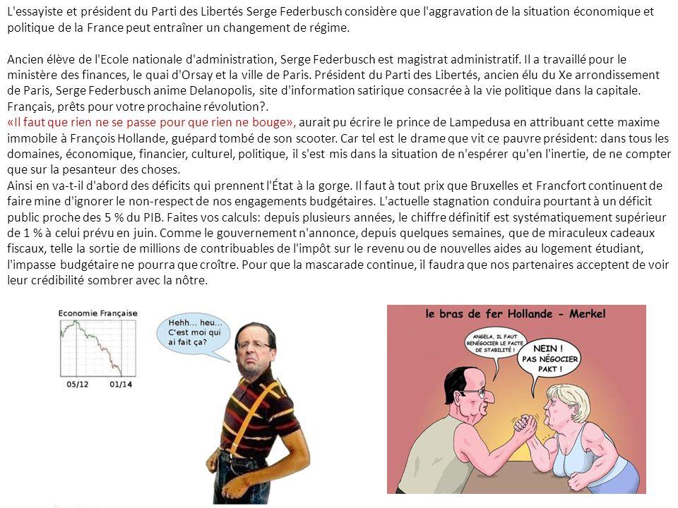 L essayiste et président du Parti des Libertés Serge Federbusch considère que l aggravation de la situation économique et politique de la France peut entraîner un changement de régime.