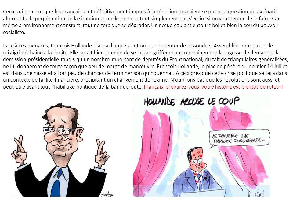Ceux qui pensent que les Français sont définitivement inaptes à la rébellion devraient se poser la question des scénarii alternatifs: la perpétuation de la situation actuelle ne peut tout simplement pas s écrire si on veut tenter de le faire.