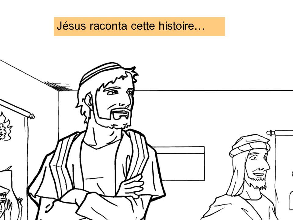 Jésus raconta cette histoire…