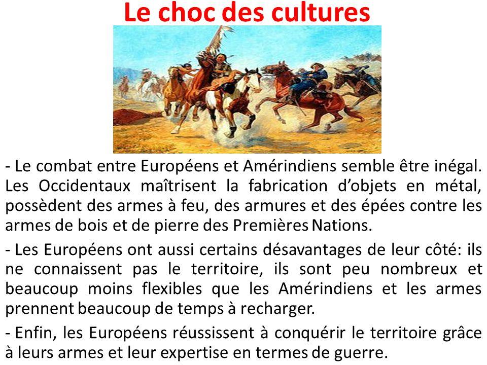 Le choc des cultures - Le combat entre Européens et Amérindiens semble être inégal. Les Occidentaux maîtrisent la fabrication d'objets en métal, possè