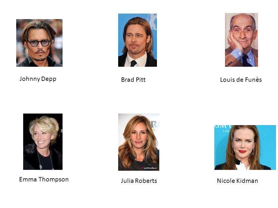 Johnny Depp Brad PittLouis de Funès Emma Thompson Julia RobertsNicole Kidman