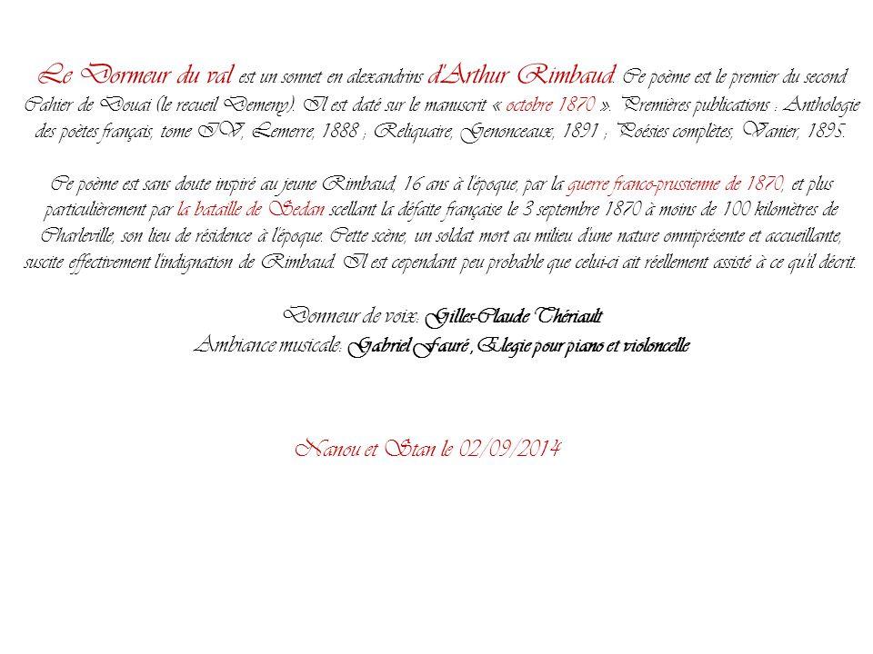 Le Dormeur du val est un sonnet en alexandrins d Arthur Rimbaud.